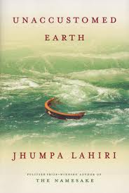 Unaccustomed Earth, by Jhumpa Lahiri